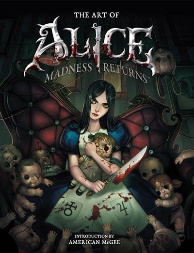 Alice Madness Returns Art Book The Art of Alice Madness returns